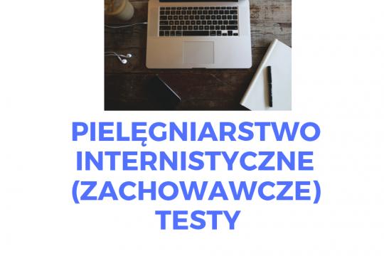 PIELĘGNIARSTWO INTERNISTYCZNE (ZACHOWAWCZE) – TESTY